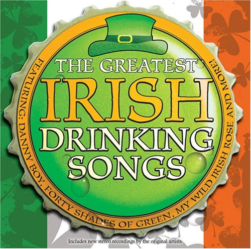 Greatest Irish Drinking Songs Greatest Irish Drinking Songs