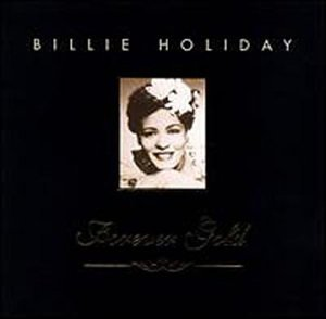Billie Holiday Forever Gold Forever Gold