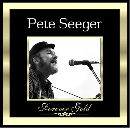 Pete Seeger Forever Gold