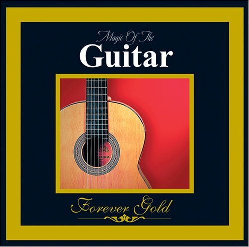 Forever Gold Magic Of The Guitar Remastered Forever Gold