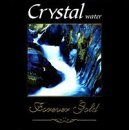 Forever Gold Crystal Water Remastered Forever Gold