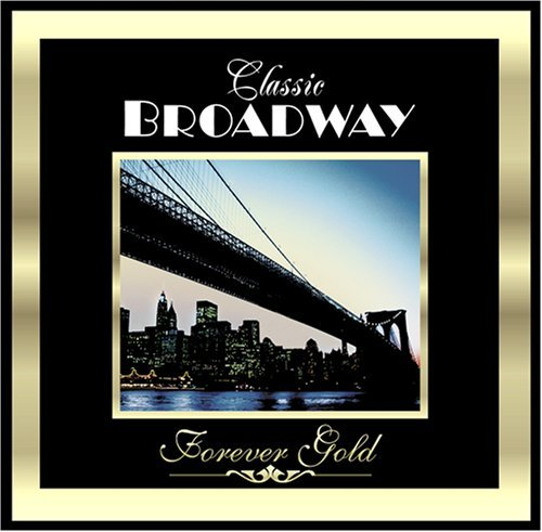 Forever Gold Classic Broadway Remastered Forever Gold