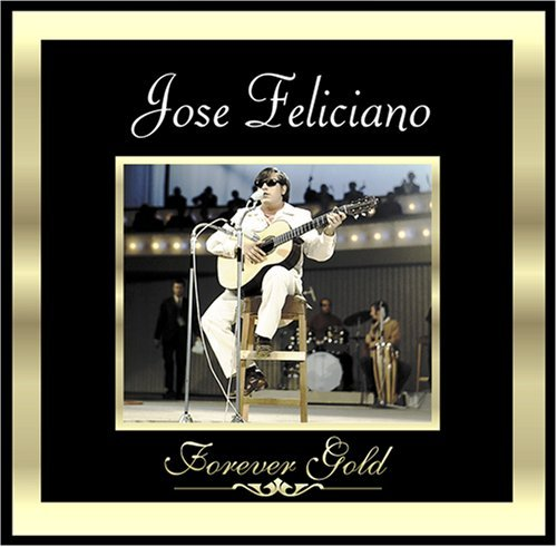 Jose Feliciano Forever Gold Forever Gold