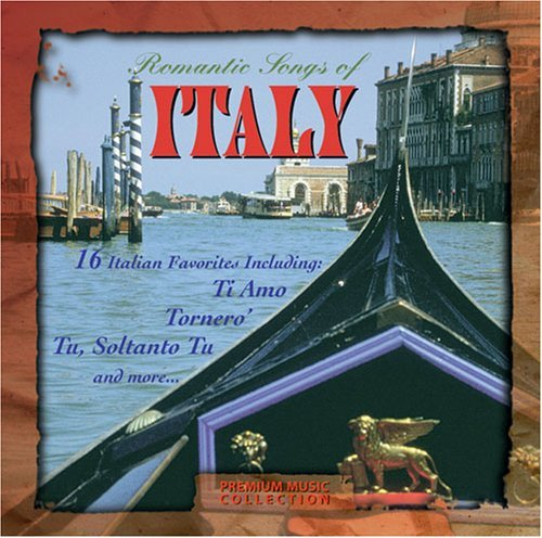 Romantic Songs Of Italy Romantic Songs Of Italy