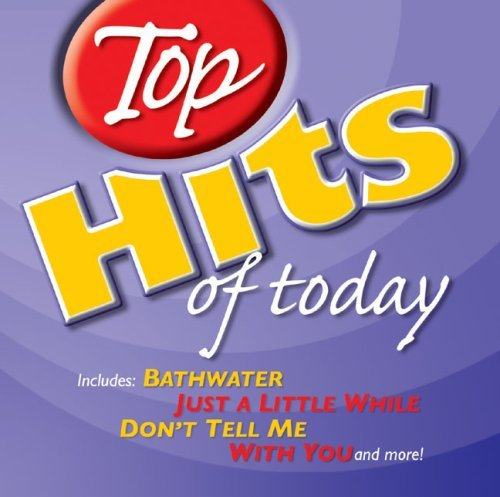 Top Hits Of Today Top Hits Of Today