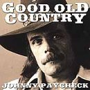 Paycheck Johnny Good Old Country Good Old Country