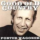 Wagoner Porter Good Old Country Good Old Country