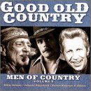 Good Old Country Vol. 2 Men Of Country Good Old Country