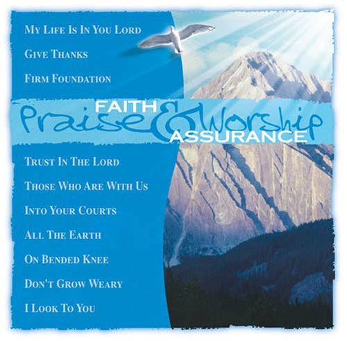 Praise & Worship Faith & Assurance Praise & Worship