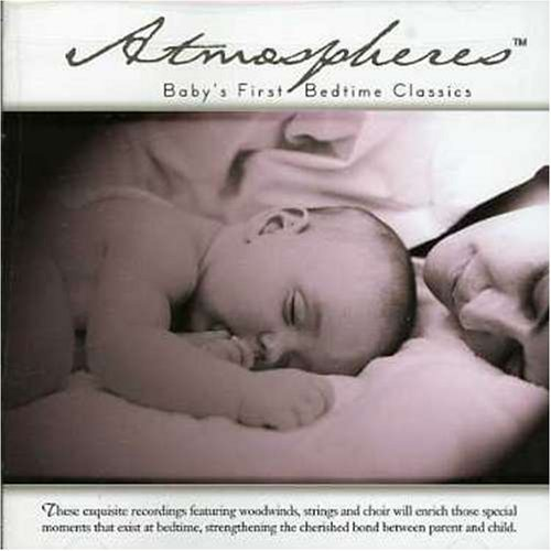 Atmospheres Baby's First Bedtime Classics Atmospheres