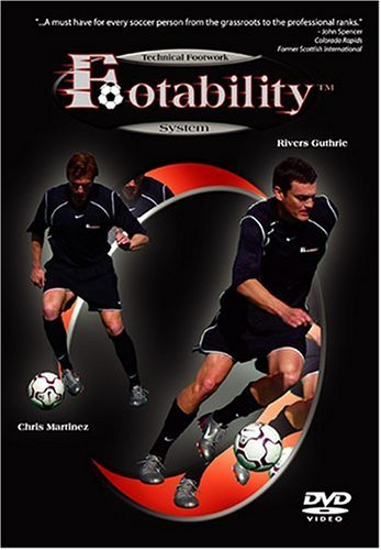 Guthrie Rivers Martinez Chris Soccer Footability Technical Footwork System