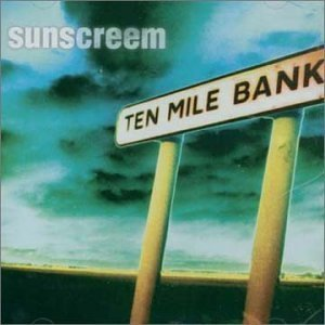 Sunscreem Ten Mile Bank