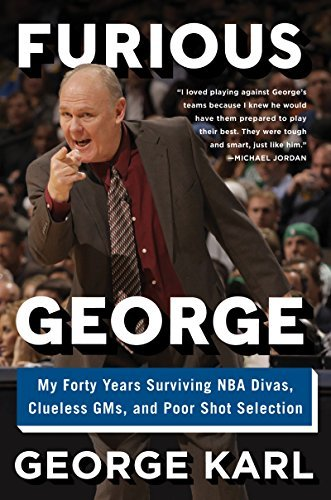 George Karl Furious George My Forty Years Surviving Nba Divas Clueless Gms