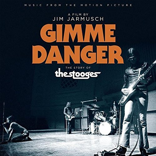 Gimme Danger Music From The Motion Picture Gimme Danger Music From The Motion Picture