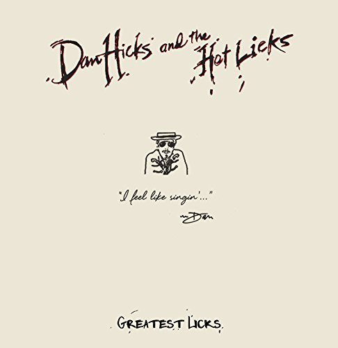 Dan Hicks & The Hot Licks Greatest Licks I Feel Like Singin' Includes Download Card