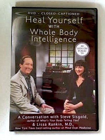 Heal Yourself With Whole Body Intelligence A Conversation With Steve Sisgold & Lissa Rankin M.D. Heal Yourself With Whole Body Intelligence A Conversation With Steve Sisgold & Lissa Rankin M.D.
