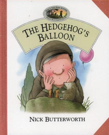 Nick Butterworth The Hedgehog's Balloon (percy's Park)