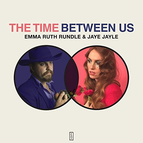 Emma Ruth Rundle & Jaye Jayle The Time Between Us