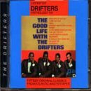 The Drifters Good Life With The Drifters Definitive Drifters Anthology Vol. 6