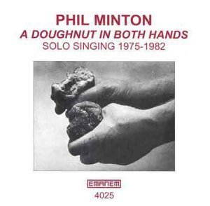 Phil Minton A Doughnut In Both Hands By Phil Minton