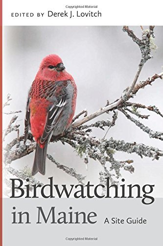 Derek J. Lovitch Birdwatching In Maine A Site Guide