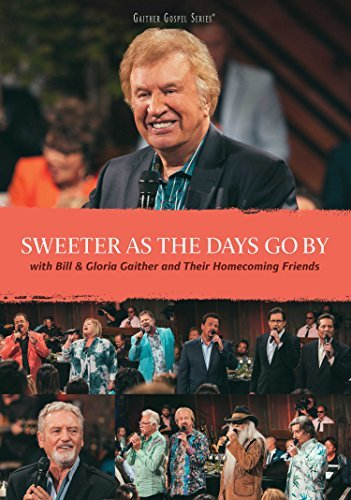Bill & Gloria Gaither Sweeter As The Days Go By