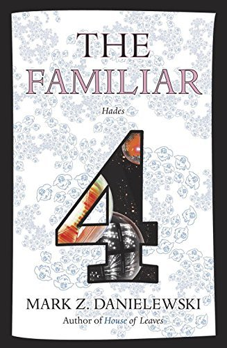 Mark Z. Danielewski The Familiar Volume 4 Hades