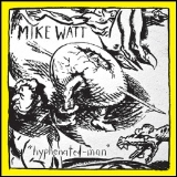 Mike Watt Hyphenated Man Indie Exclusive White Vinyl
