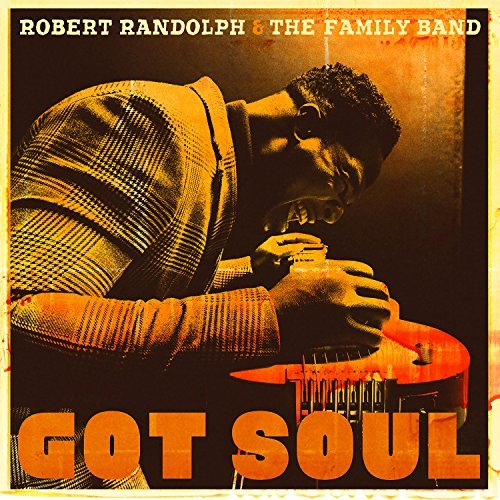 Robert Randolph & The Family Band Got Soul
