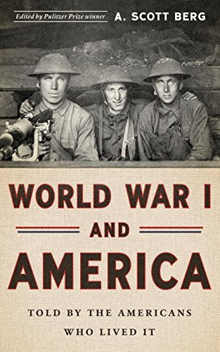 A. Scott Berg World War I And America Told By The Americans Who Lived It