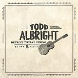 Todd Albright Detroit Twelve String Blues & Rags