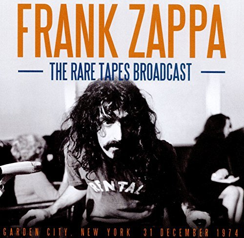Frank Zappa The Rare Tapes Broadcast