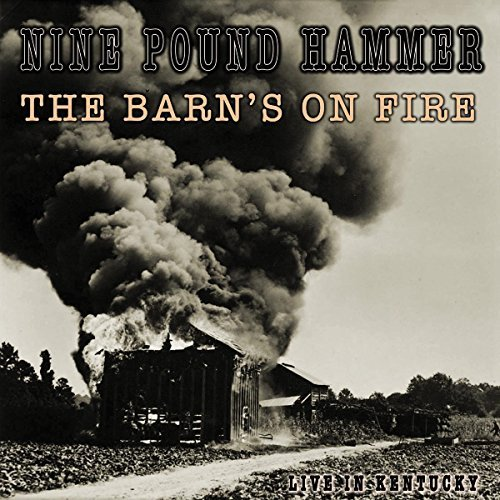 Nine Pound Hammer The Barn'son Fire (live In Kentucky)