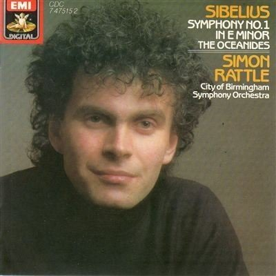 Simon Rattle City Of Birmingham Symphony Orchestra Sibelius Symphony 1 E Minor The Oceanides