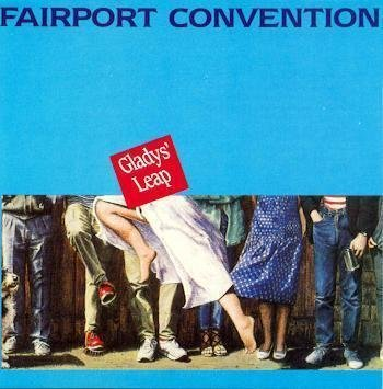 Fairport Convention Glady's Leap