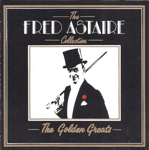 Fred Astaire The Fred Astaire Collection The Golden Greats