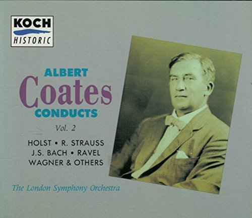 London Symphony Orchestra Albert Coates Conducts Lso Vol. 2 Conductor Albert Coates Richard Strauss Richard Wagner Franz Liszt Gustav Holst Carl Maria Von Weber Et Al.