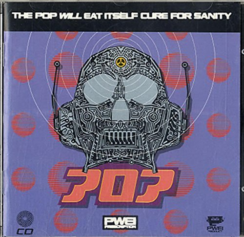 Pop Will Eat Itself Pop Will Eat Itself Cure For Sanity Rca Pd 7