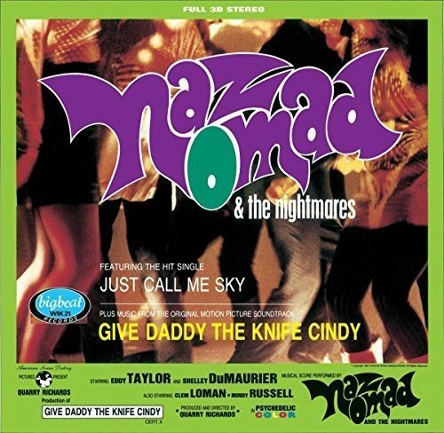 Naz Nomad & The Nightmares Give Daddy The Knife Cindy Import Gbr