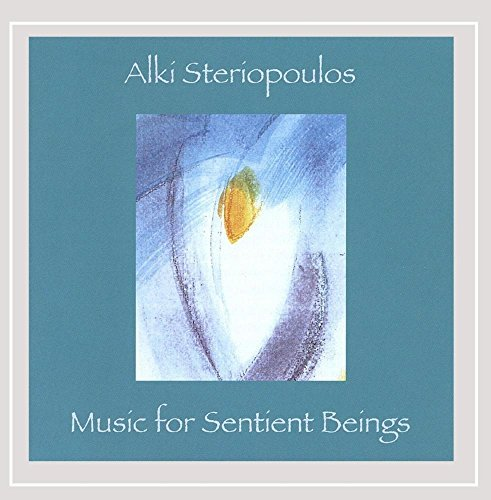 Alki Steriopoulos Music For Sentient Beings