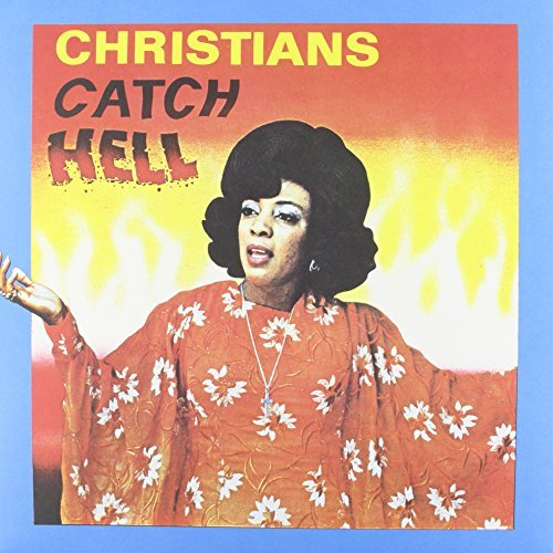 Christians Catch Hell Gospel Roots 1976 79 Christians Catch Hell Gospel Roots 1976 79 Lp