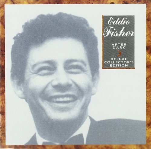 Eddie Fisher After Dark Deluxe Collector's Edition