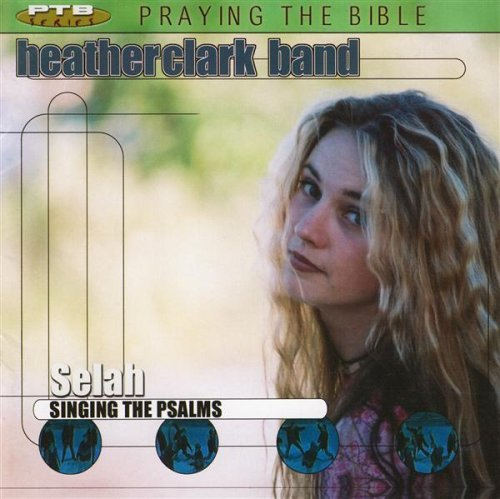 Heather Clark Band Selah Singing The Psalms