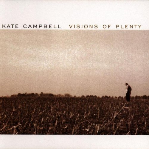 Kate Campbell Visions Of Plenty