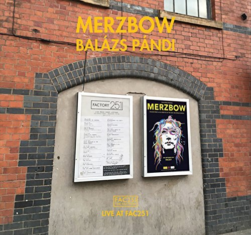 Merzbow & Balazs Pandi Live At Fac251