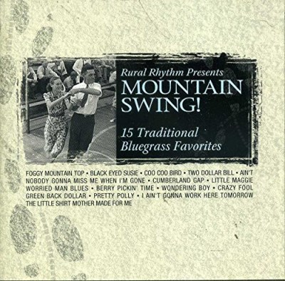 Rural Rhythm Presents Mountain Swing 15 Traditional Bluegrass Favorites