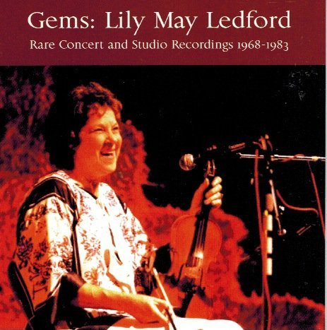 Lily May Ledford Gems (rare Concert Studio Recordings 1968 83)