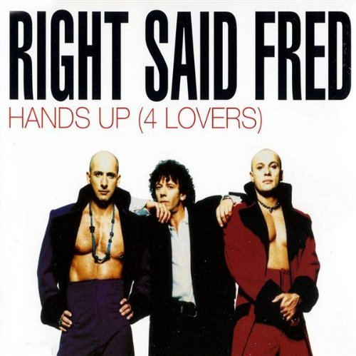 Right Said Fred Hands Up (4 Lovers)