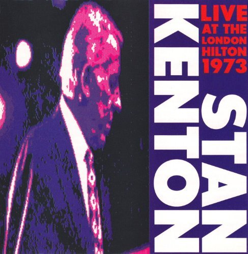 Stan Kenton Vol. 1 1973 Live At London Hil