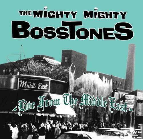 Mighty Mighty Bosstones Live At The Middle East